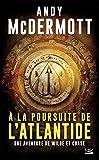 Une aventure de Wilde et Chase, T1 - A la poursuite de l'Atlantide - Bragelonne - 16/01/2019