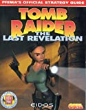 Tomb Raider - The Last Revelation - Official Strategy Guide (Prima's official strategy guide) by Prima Development (1999-11-06) - Prima Games - 06/11/1999