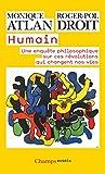 Humain - Une enquête philosophique sur ces révolutions qui changent nos vies
