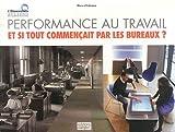 Performance au travail - Et si tout commençait par les bureaux ?