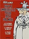 Triple embrouille pour Jack Palmer - Les disparus d'Apostrophes ; Le chanteur de Mexico ; Le prince de la BD de Pétillon (25 octobre 2006) Album - 25/10/2006