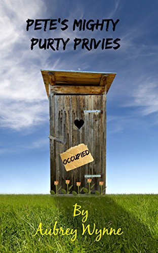 Free eBook - Pete s Mighty Purty Privies