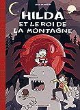 Hilda, Tome 6 - Hilda et le Roi de la montagne : Edition toilée