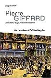 Pierre Giffard - Précurseur du journalisme moderne, du Paris-Brest à l'affaire Dreyfus