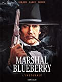 Marshal Blueberry intégrale - Tome 0 - Marshal Blueberry intégrale