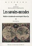 Les savoirs-mondes - Mobilités et circulation des savoirs depuis le Moyen Age
