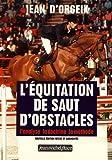 L'équitation de saut d'obstacles. L'analyse, la doctrine, la méthode