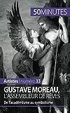 Gustave Moreau, l'assembleur de rêves - De l'académisme au symbolisme
