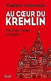 Au coeur du Kremlin (Essais - Documents) - Format Kindle - 9782234084797 - 14,99 €