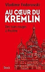 Au coeur du Kremlin de Vladimir Fedorovski