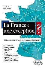 La France une Exception ? 10 Thèmes pour Réussir vos Examens et Concours de Pierre Martin