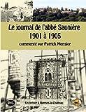 Le journal de l'abbe Sauniere 1901 a 1905 - Un trésor à Rennes-le-Château
