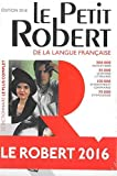 Le Petit Robert de la langue francaise 2016 - Monolingual French Dictionary (French Edition) (Les Dictionnaires Generalistes) by Collectif Paul Robert Josette Rey-Debove Alina Reyes(2015-06-15) - Le Robert, Fr - 15/06/2015
