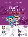 Le défi des 100 jours ! Cahier d'exercices pour vivre la magie au quotidien