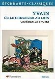 Yvain ou le Chevalier au lion by Chrétien de Troyes (2006-06-14) - Flammarion - 14/06/2006