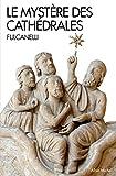 Le Mystère des cathédrales - Et l'interprétation ésotérique des symboles hermétiques du Grand Oeuvre - Format Kindle - 9782226375605 - 9,99 €
