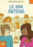Le Bon Antoine by Marie Desplechin (2015-01-08) - Gallimard - 08/01/2015