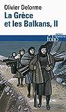 La Grèce et les Balkans (Tome 2) Du Vᵉ siècle à nos jours