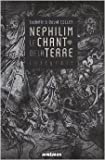 Le chant de la terre, Intégrale - Nephilim de Isabelle Collet ,David Collet ( 6 mars 2014 ) - Editions Mnémos (6 mars 2014)