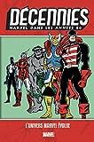 Décennies - Marvel dans les années 80 - L'univers Marvel évolue