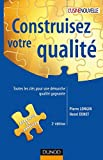 Construisez votre qualité - 2ème édition - Toutes les clés pour une démarche qualité gagnante