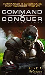 Command And Conquer - Tiberium Wars by Keith R. A. DeCandido (2007-06-07)