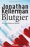 Blutgier: Ein Alex-Delaware-Roman