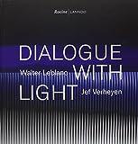 Dialogue with light - Walter Leblanc - Jef Verheyen