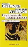 Les ruses de l'intelligence - La mètis des Grecs de Marcel Detienne (12 janvier 2009) Poche - 12/01/2009