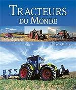 Tracteurs du Monde de Francis Dréer