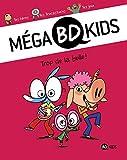Méga BD Kids, Tome 01 - Trop de la bulle !