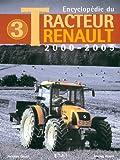 Encyclopédie du Tracteur Renault : 2000-2005