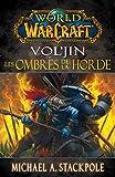 World of warcraft Vol'jin - Les ombres de la Horde!