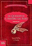 Le Quidditch à travers les âges - Quidditch through the ages - Folio Junior - 10/10/2013