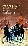 Tant que la terre durera, tome 2 de Henri Troyat ( 14 juin 2000 ) - Editions 84 (14 juin 2000) - 14/06/2000