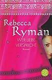 Wer Liebe verspricht: Roman