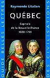 Québec - Capitale de la Nouvelle France 1608-1760
