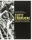 Tutti Cadaveri - Le procès de la catastrophe du Bois du Cazier à Marcinelle