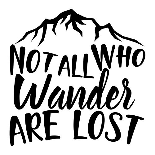 Not All Who Wander are Lost Vinyl Decal Sticker | Cars Trucks Vans SUVs Windows Walls Cups Laptops | Black | 5.5 Inch | KCD2425B