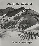 Charlotte Perriand - Carnet de montagne