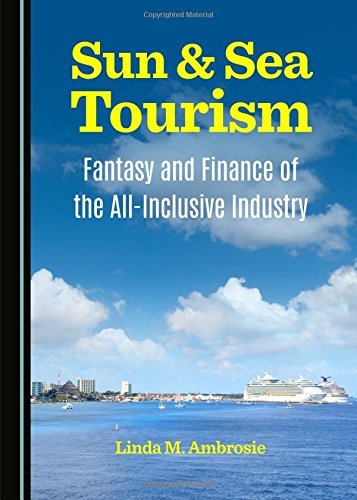 Sun & Sea Tourism: Fantasy and Finance of the All-Inclusive Industry