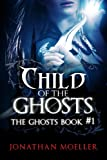 Free eBook - Child of the Ghosts
