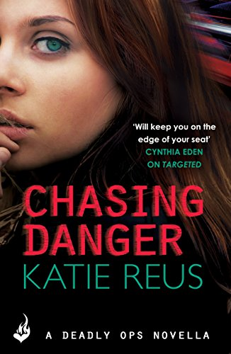 Chasing Danger: A Deadly Ops Novella 2.5 (A series of thrilling, edge-of-your-seat suspense) (English Edition)