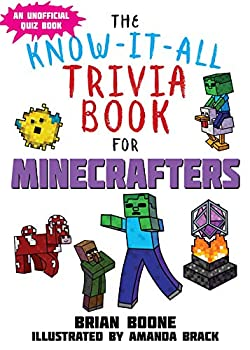 Know-It-All Trivia Book for Minecrafters  Over 800 Amazing Facts and Insider Secrets