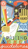Graphic Artists Guild Handbook : Pricing & Ethical Guidelines (Graphic Artists Guild Handbook of Pricing and Ethical Guidelines, 10th Edition)