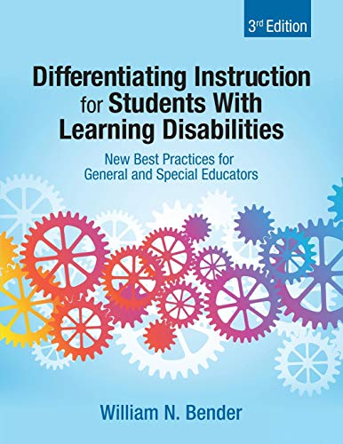 Compare Textbook Prices for Differentiating Instruction for Students With Learning Disabilities: New Best Practices for General and Special Educators Third Edition ISBN 9781412998598 by Bender, William N.