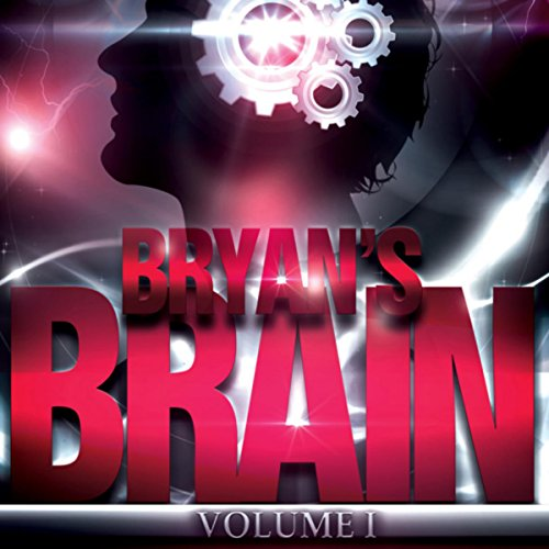 Bryan's Brain, Volume 1 audiobook cover art