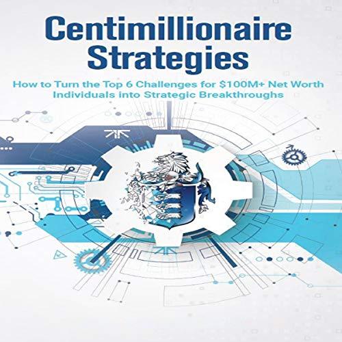 Centimillionaire Strategies audiobook cover art