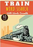Train Word Search: 40 puzzles | Challenging Puzzle Brain book For Adults and Kids | More than 300 words about Railroads, Trains lines and Station, Tram and Passengers, Locomotive, Wagon and Tgv.