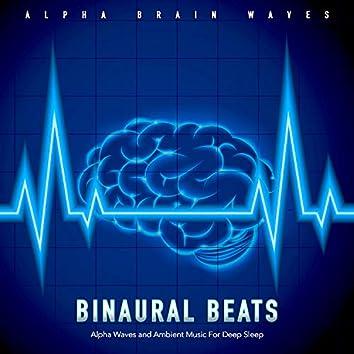 Binaural Beats: Alpha Waves and Ambient Music For Deep Sleep